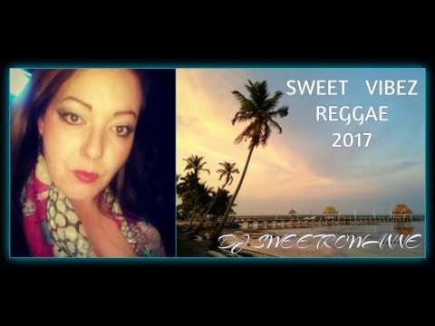 Sweet Vibez Reggae Mix 2017