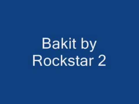 rockstar 2   Bakit