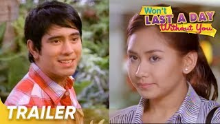 WON'T LAST A DAY WITHOUT YOU trailer (problemado ka ba sa pag-ibig?)
