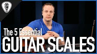 The 5 Essential Guitar Scales - Guitar Lesson