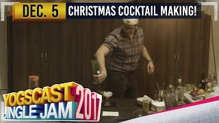 COCKTAIL MAKING IN THE OFFICE - YOGSCAST JINGLE JAM - 5th December 2017