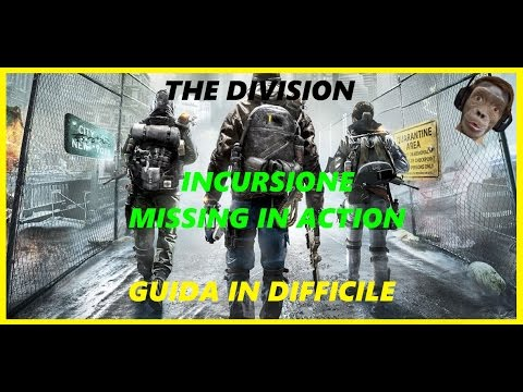 """The Division - PVE - Guida Incursione """"Missing in Action"""" - Difficile"""