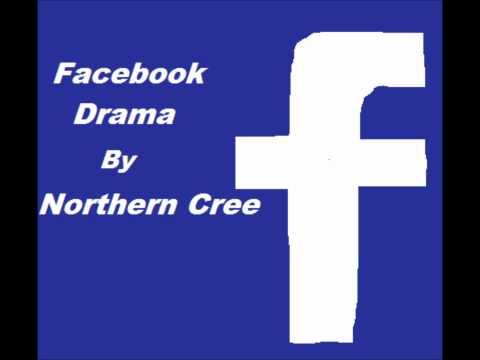 Facebook Drama - Northern Cree