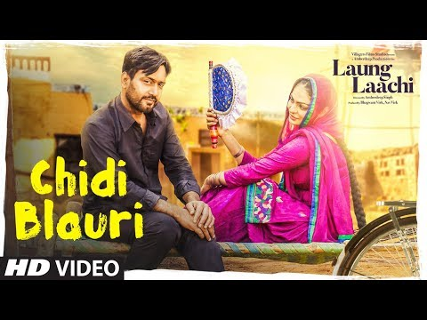 Chidi Blauri: Laung Laachi (Full Song) Ammy Virk,Mannat Noor | Neeru Bajwa | Latest Punjabi Movie