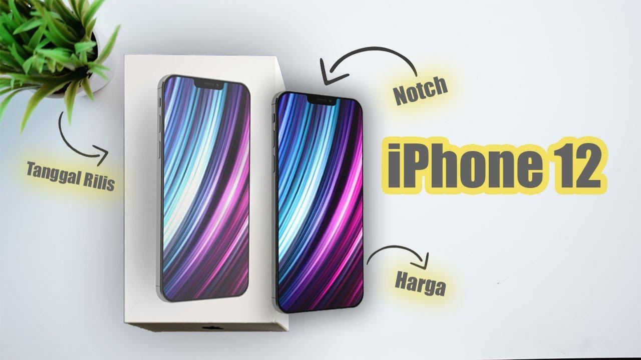Iphone 12 Segera Dirilis Info Harga Tanggal Rilis Dan Baterai Youtube