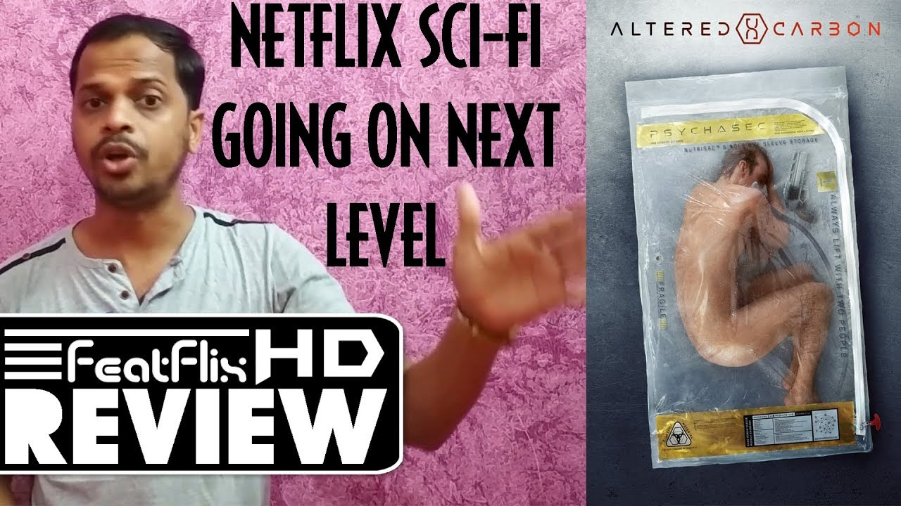 Altered Carbon (2018) Season 1 Drama, Sci-Fi & Thriller Netflix Tv Series  Review In Hindi | FeatFlix
