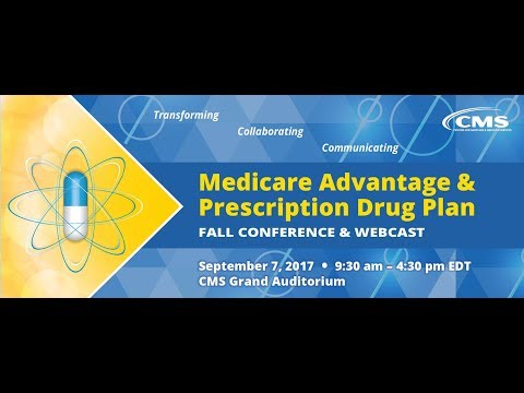 2017 Sep 7th,  Medicare Advantage & Prescription Drug Plan Fall Conference (Afternoon Session)