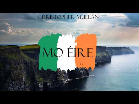 Christopher Mullan - Mo Éire (Celtic Music)