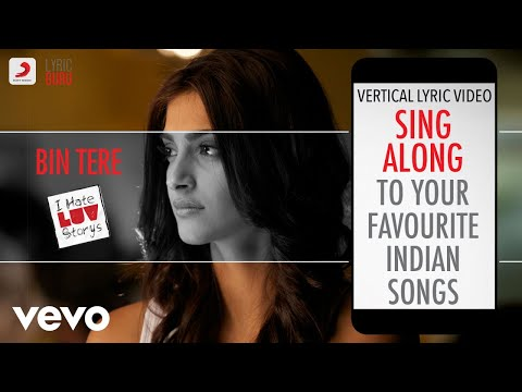 Bin Tere - I Hate Luv Storys|Official Bollywood Lyrics|Shafqat Amanat Ali|Sunidhi Chauhan