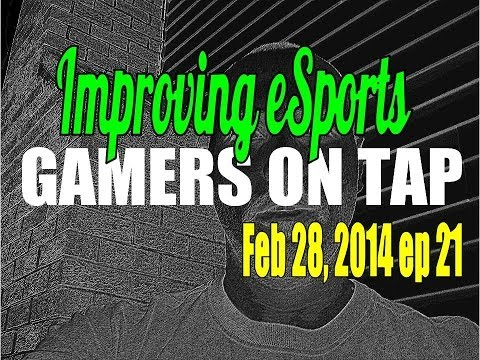 Improving eSports as a business - Gamers On Tap Podcast ep 21