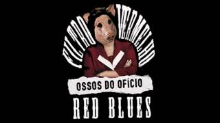 04- RED BLUES [EP - OSSOS DO OFÍCIO]