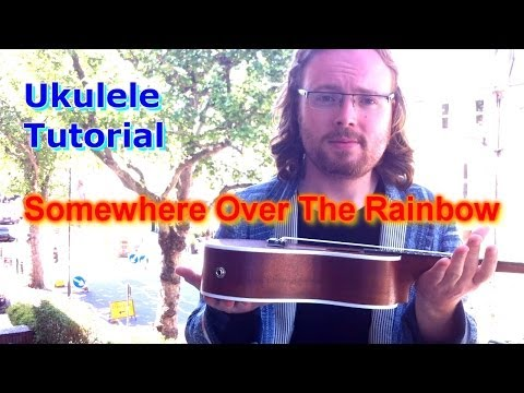 Somewhere Over The Rainbow - Ukulele Tutorial