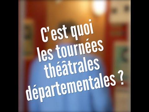 C'est quoi les tournées théâtrales départementales ?