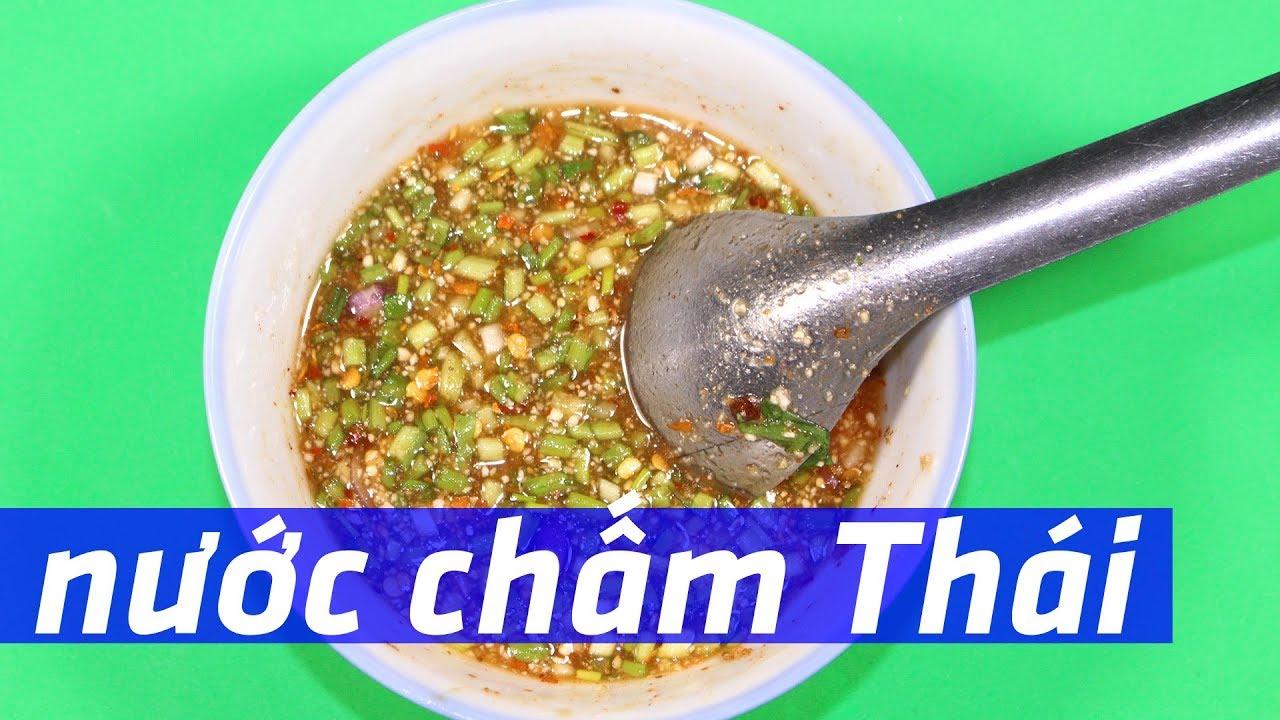 Cách pha nước chấm ngon kiểu Thái | Món ngon dễ làm Tập 33