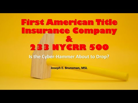 First American Title Insurance Company & 23 NYCRR 500. Is The Cyber-Hammer About To Drop?