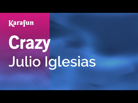 Karaoke Crazy - Julio Iglesias *