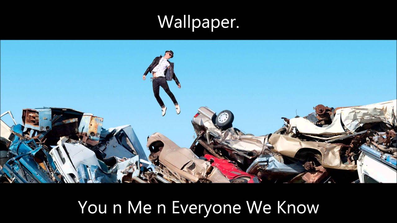 Wallpaper You N Me N Everyone We Know Youtube