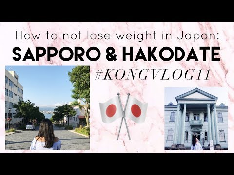 HOW TO NOT LOSE WEIGHT IN JAPAN: SAPPORO & HAKODATE  - #KONGVLOG11