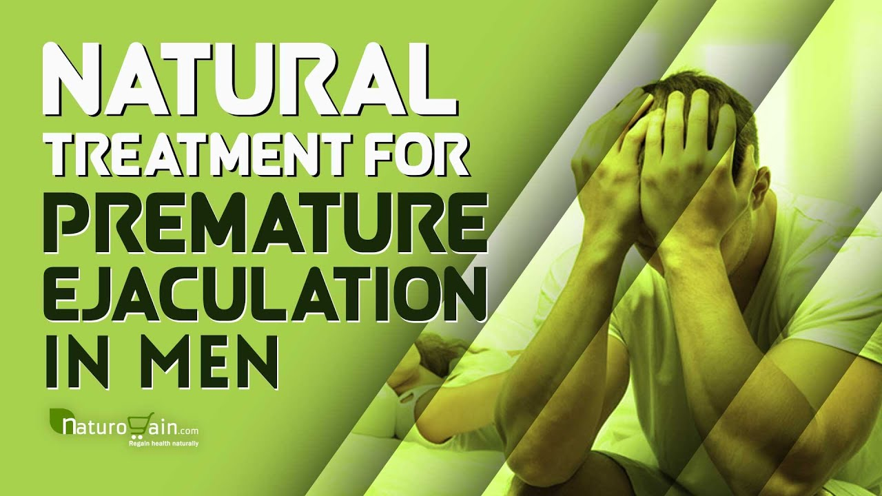 Premature Ejaculation In Men, Causes And Natural Treatment -7957