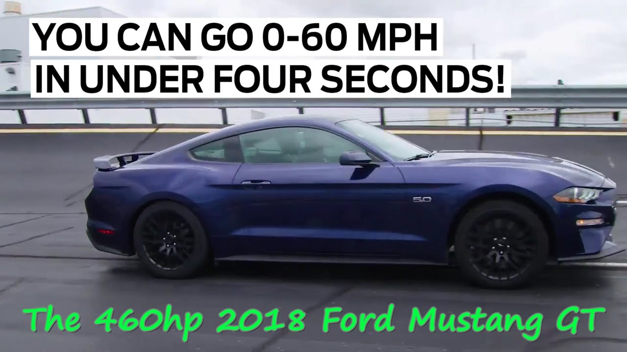 The 460hp 2018 ford mustang gt 0 60 in under 4secs youtube