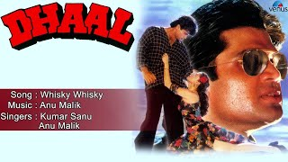 Dhaal : Whisky Whisky Full Audio Song | Sunil Shetty, Raveena Tondon |