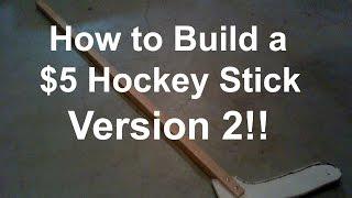 How to Make a Hockey Stick Version 2 -$5 Tutorial