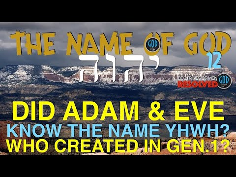Did ADAM \u0026 EVE Know The Name YHWH? Doctrines Of Men RESOLVED. The Name Of God.