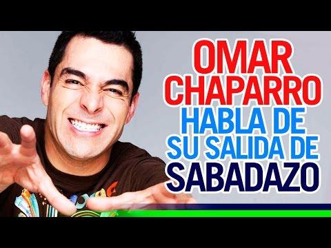 ¡OMAR CHAPARRO HABLA DE SU SALIDA DE SABADAZO! ∞ #CHISMEANDOANDO
