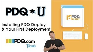 Installing PDQ Deploy and Your First Deployment