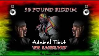 50 Pound Riddim - Admiral Tibet - Mr Landlord