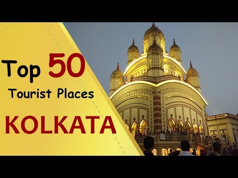 """KOLKATA"" Top 50 Tourist Places 