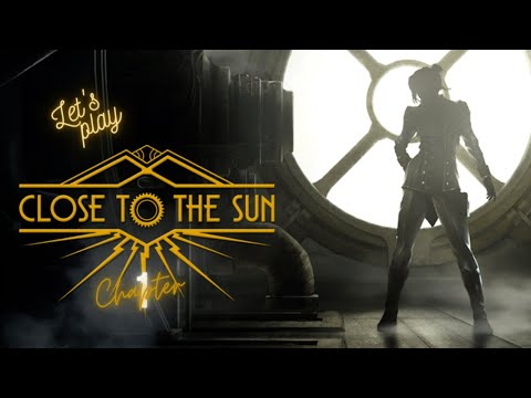 Let's Play! Close to the Sun Chapter 1 |