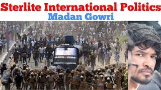 Sterlite International Politics   Tamil   Madan Gowri   MG
