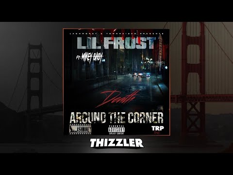 Lil Frost ft. Mikey Baby - Death Around The Corner [Thizzler.com Exclusive]