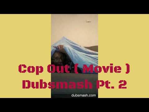 Cop Out ( Movie ) Dubsmash Pt. 2