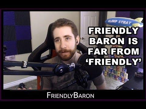 FriendlyBaron Is Far From 'Friendly'