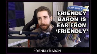 FriendlyBaron is far from 'Friendly'