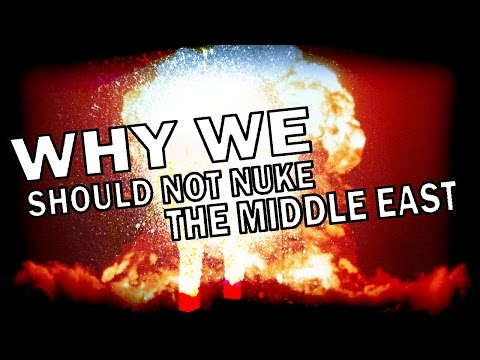 "REFUTED: ""Let's Just Nuke The Middle East!"""