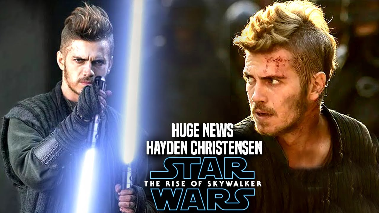 The Rise Of Skywalker Hayden Christensen Huge News Revealed Star Wars Episode 9 Youtube