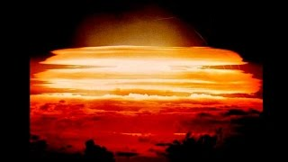 核実験・水爆 爆発瞬間の映像集 各説明付