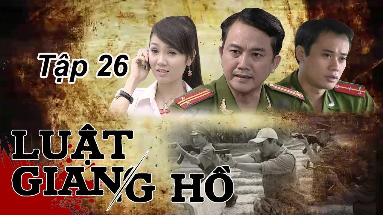 Phim Hình Sự | Luật Giang Hồ Tập 26: Bãi Đá Trường Xuân… | Phim Bộ Việt Nam Hay Nhất