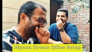 Checking out iGyaan Dream Setup with Bharat Nagpal