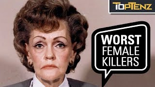10 of History's Most Depraved Female Killers