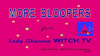 More Bloopers from Lady Sharona Witch TV