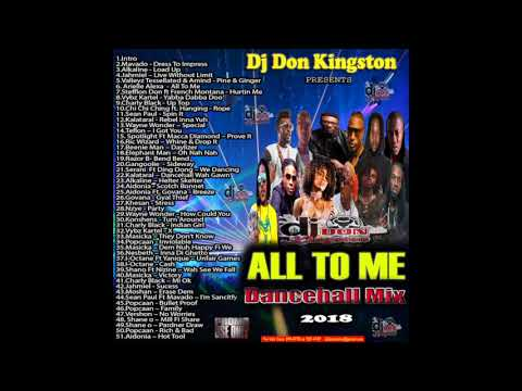 Dj Don Kingston All To Me Dancehall Mix 2018