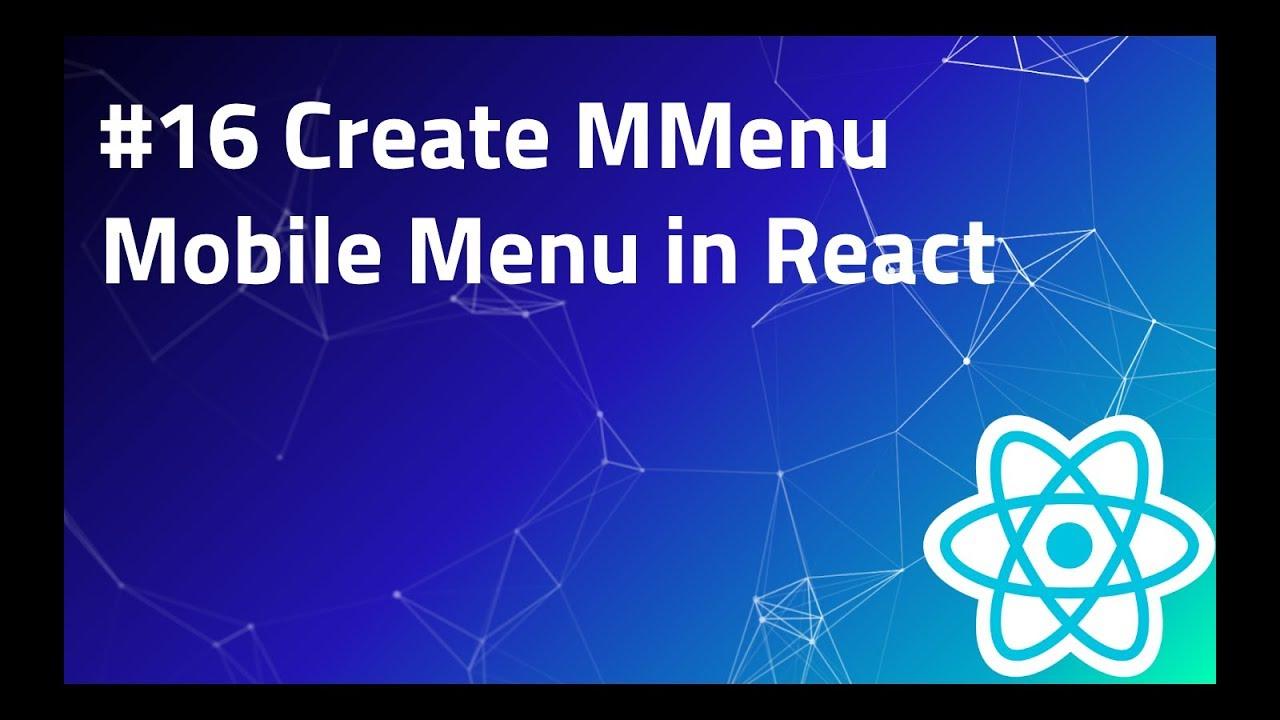 #16 Create Mmenu in React | Burger Menu | Mobile Menu | Mobile Responsive  Navigation | Menu Example
