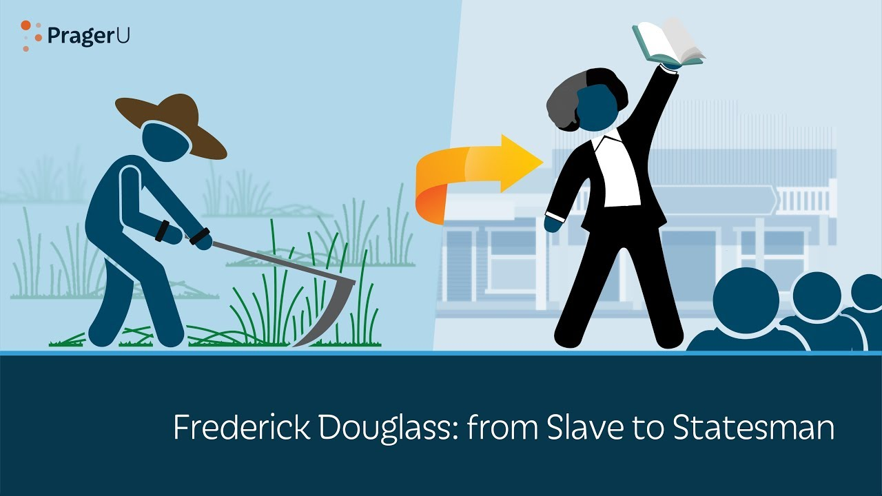 PragerU Frederick Douglass: from Slave to Statesman