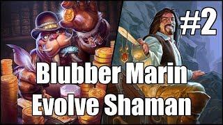 [Hearthstone] Blubber Marin Evolve Shaman (Part 2)