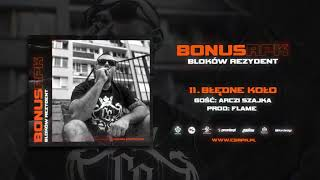 Bonus RPK - BŁĘDNE KOŁO ft. Arczi SZAJKA // Prod. Flame.