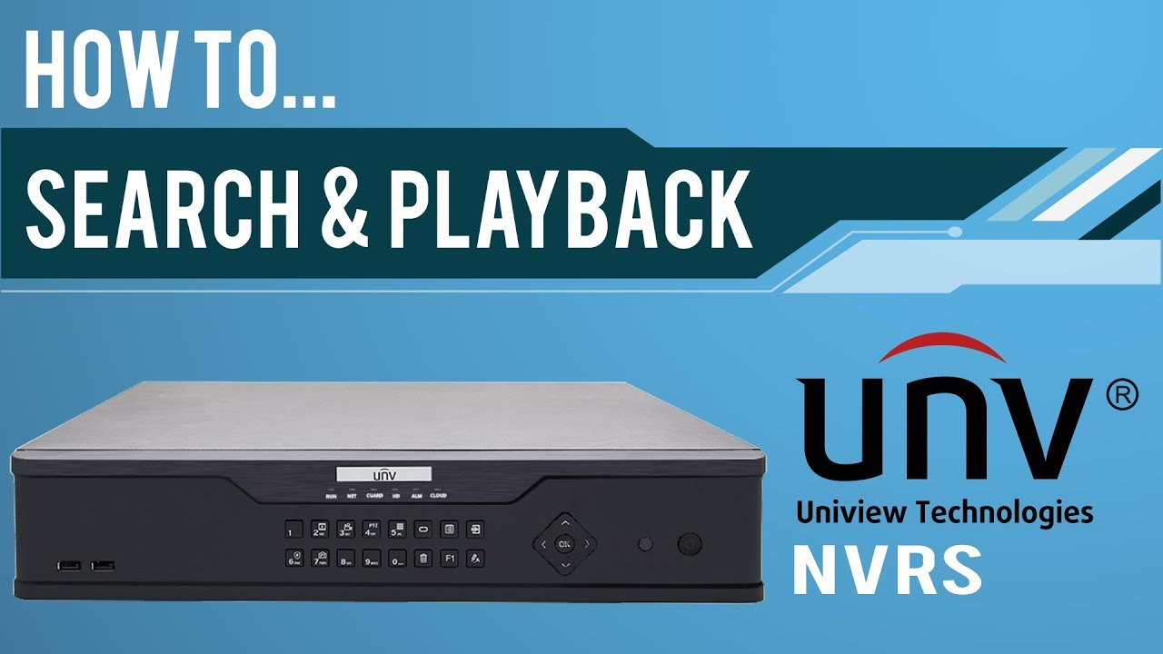 How to search and playback on uniview nvrs